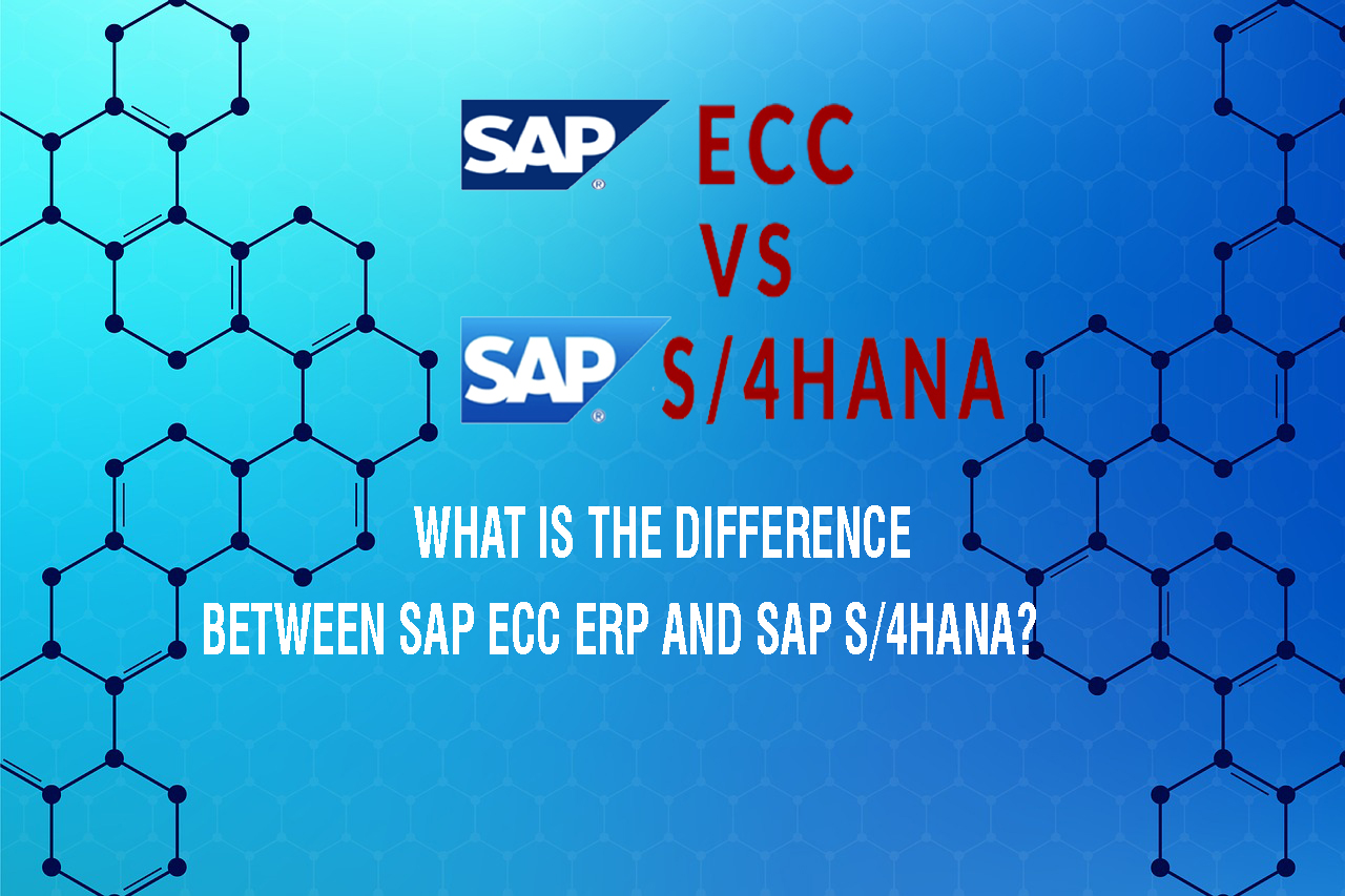 SAP ECC VS SAP S/4HANA - Key Changes